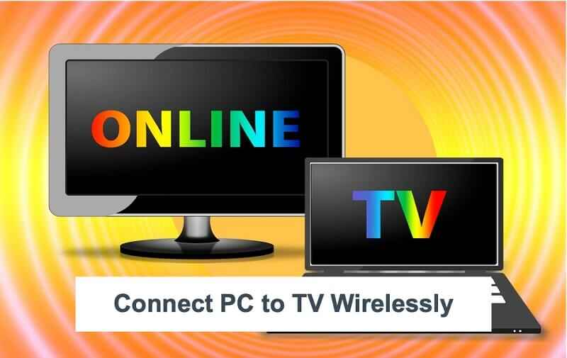 How To Connect Your PC To TV Wirelessly