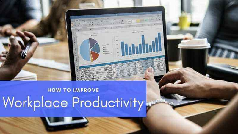 Tips to improve your workplace productivity